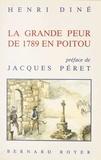 Henri Diné - La Grande Peur de 1789 en Poitou.