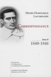 Henri-Dominique Lacordaire - Correspondance - Tome 2, 1840-1846.