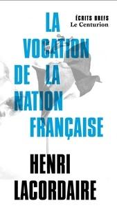 Henri-Dominique Lacordaire - La vocation de la nation française.