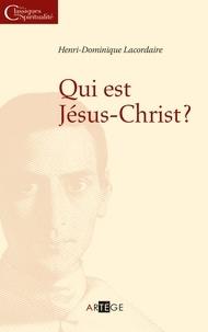 Henri-Dominique Lacordaire - Qui est Jésus Christ ?.