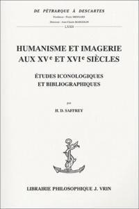 Henri-Dominique Saffrey - Humanisme et imagerie aux XVe et XVIe siècles - Etudes iconologiques et bibliographiques.