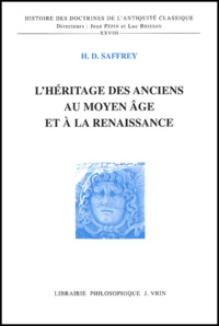 Henri-Dominique Saffrey - L'héritage des anciens au Moyen Age et à la Renaissance.