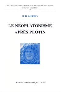 Henri-Dominique Saffrey - Le néoplatonisme après Plotin.