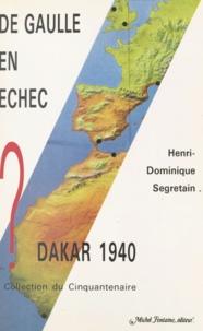 Henri-Dominique Segretain et Pierre Messmer - De Gaulle en échec - Dakar 1940.