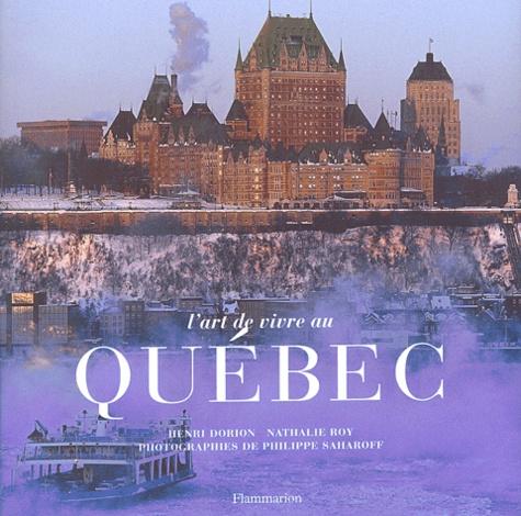 Henri Dorion et Nathalie Roy - L'art de vivre au Québec.