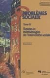 Henri Dorvil - Problèmes sociaux Tome 4 : Théories et méthodologies de l'intervention sociale.