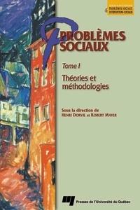 Henri Dorvil et Robert Mayer - Problèmes sociaux - Tome 1 : Théories et méthodologies.