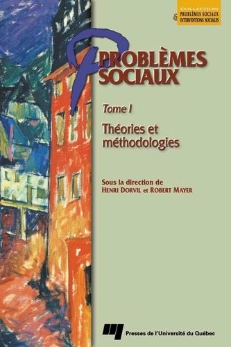 Problèmes sociaux. Tome 1 : Théories et méthodologies