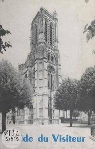 Henri Doyen et  Collectif - Guide du visiteur de la cathédrale de Soissons.