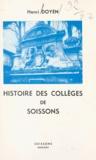 Henri Doyen - Histoire des collèges de Soissons.