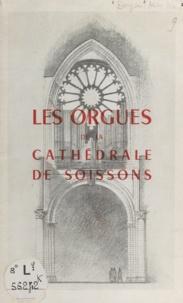 Henri Doyen et Louis Le Rouzic - Les orgues de la cathédrale de Soissons.