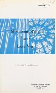 Henri Doyen - Mes leçons d'orgue avec Louis Vierne - Souvenirs et témoignages.