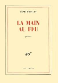 Henri Droguet - La main au feu.
