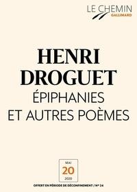 Henri Droguet - Le Chemin (N°24) - Épiphanies et autres poèmes.