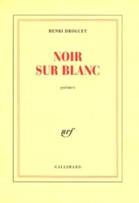 Henri Droguet - Noir sur blanc.