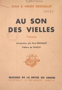 Henri Drouillet et Jean Drouillet - Au son des vielles.