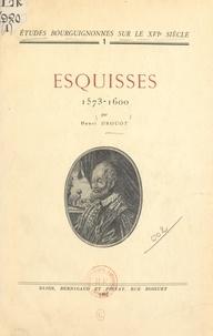 Henri Drouot - Esquisses, 1573-1600.