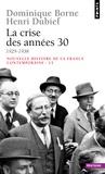 Henri Dubief et Dominique Borne - Nouvelle histoire de la France contemporaine - Tome 13, La crise des années 30, 1929-1938.