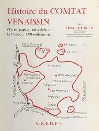 Henri Dubled et Denis Bonnet - Histoire du Comtat Venaissin - Terre papale rattachée à la France en 1971 seulement.