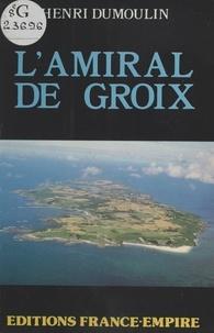 Henri Dumoulin - L'Amiral de Groix.