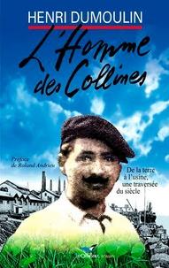 Henri Dumoulin - L'homme des collines.