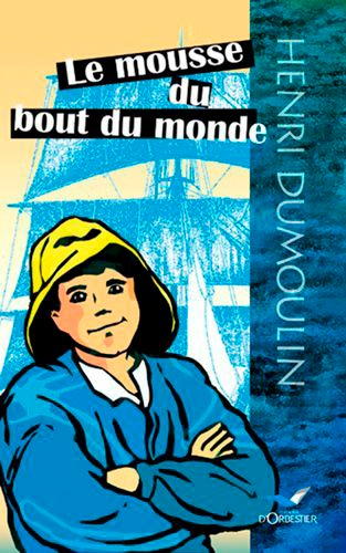 Henri Dumoulin - Le mousse du bout du monde.
