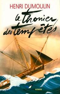 Henri Dumoulin - Le thonier des tempêtes.