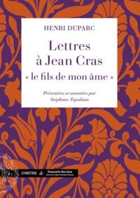 """Henri Duparc - Lettres à Jean Cras, """"le fils de mon âme""""."""