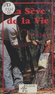 Henri Dupin - La Sève de la vie.