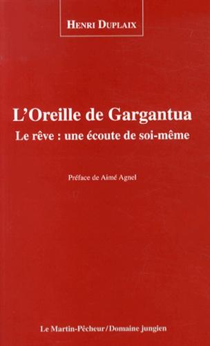 Henri Duplaix - L'oreille de Gargantua - Le rêve : une écoute de soi-même.