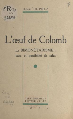 L'œuf de Colomb. Le bimonétarisme, base et possibilité de salut