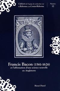 Henri Durel - Francis Bacon (1561-1626) et l'affirmation d'une science nouvelle en Angleterre.
