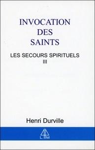 Henri Durville - Invocation des Saints - Les secours spirituels III.