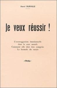 Henri Durville - Je veux réussir.