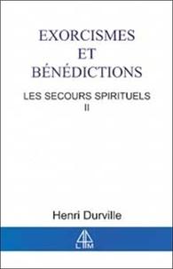 Henri Durville - Les secours spirituels - Tome 2, Exorcismes et bénédictions.