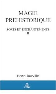 Henri Durville - Magie préhistorique - Tome 2.