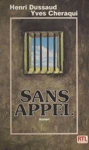 Henri Dussaud et Yves Chéraqui - Sans appel - Roman.