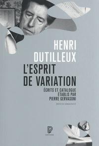 Henri Dutilleux et Pierre Gervasoni - L'esprit de variation - Ecrits 1941-2007, catalogue de l'oeuvre.