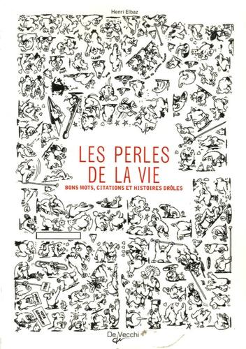 Henri Elbaz - Les perles de la vie.