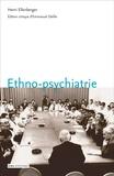 Henri Ellenberger - Ethno-psychiatrie.