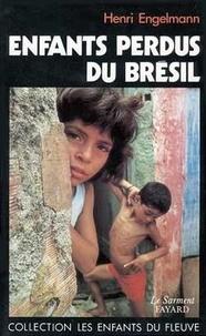 Henri Engelmann - Enfants perdus du Brésil.