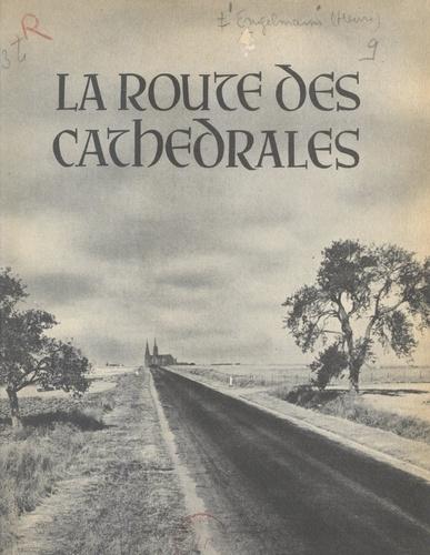 Henri Engelmann et Jacques Douillet - La route des cathédrales - Chemins de Provence.