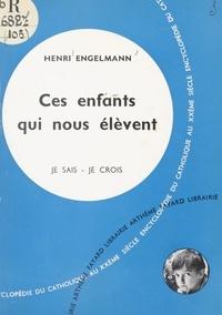 Henri Engelmann - Les problèmes du monde et de l'Église (9). Ces enfants qui nous élèvent.