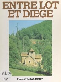 Henri Enjalbert et Marcel Bruel - Entre Lot et Diège - Le causse de Villeneuve-Saint-Loup, l'évolution du monde rural.