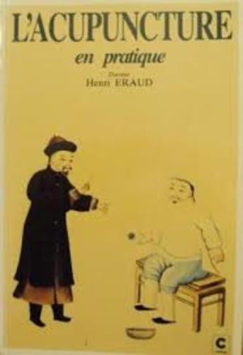 Henri Eraud - L'acupuncture en pratique.