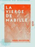 Henri Escoffier - La Vierge de Mabille - Les femmes fatales.