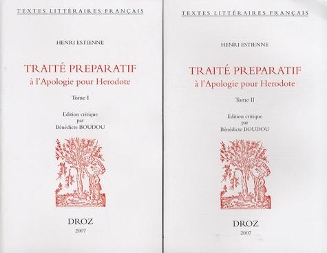 Traité préparatif à l'Apologie pour Herodote. Tomes 1 et 2