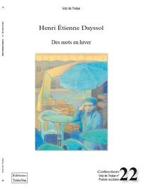 Henri Etienne Dayssol - Des mots en hiver.