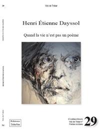 Henri Etienne Dayssol - QUAND LA VIE N'EST PAS UN POÈME - 2021.