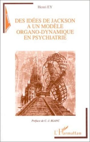 Henri Ey - Des idées de Jackson à un modèle organo-dynamique en psychiatrie.